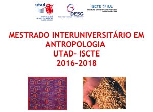 MESTRADO INTERUNIVERSITÁRIO EM ANTROPOLOGIA UTAD- ISCTE
